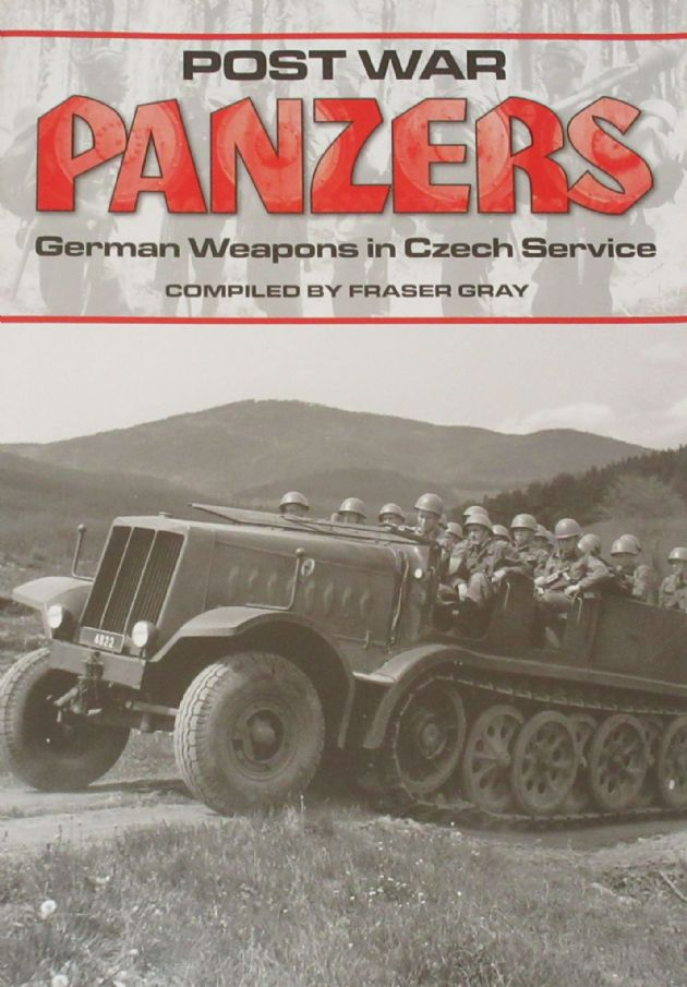 Post War Panzers - German Weapons in Czech Service, compiled by Frazer Gray